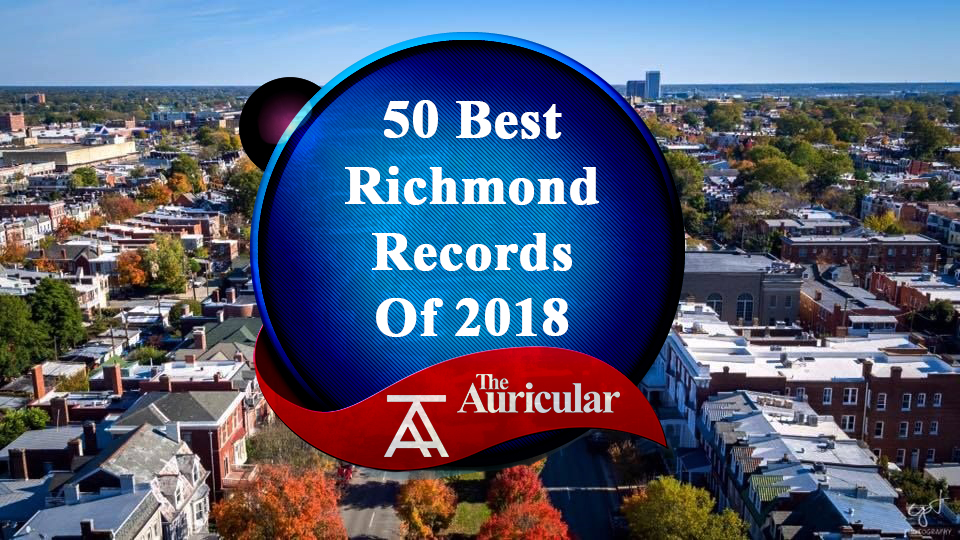 The 50 Best Richmond Records Of 2018 - The Auricular